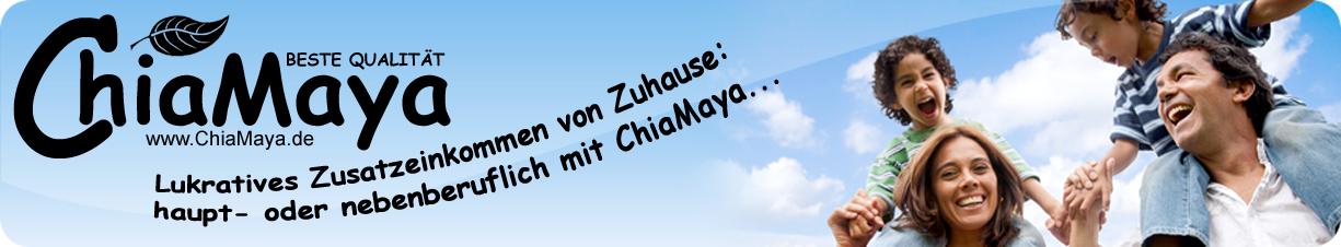 Lukratives Zusatzeinkommen von Zuhause mit ChiaMaya ChiaSamen Handel, Chia Samen Vertrieb